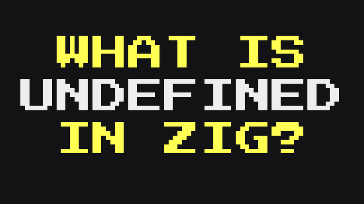 Cover image for What's undefined in Zig?